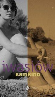 Inga Iwasiów: Bambino