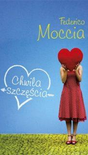 Federico Moccia: Chwila szczęścia