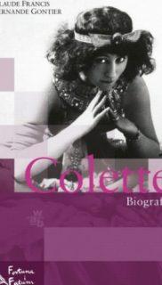 Francis Claude, Fernande Gontier : Colette. Biografia