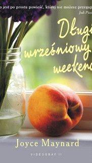 Joyce Maynard: Długi wrześniowy weekend