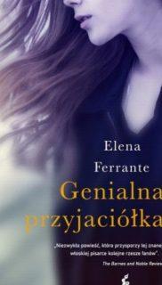 Elena Ferrante: Genialna przyjaciółka