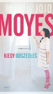 Jojo Moyes: Kiedy odszedłeś