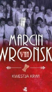 Marcin Wroński: Kwestja krwi