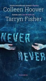 Tarryn Fisher, Colleen Hoover: Never never