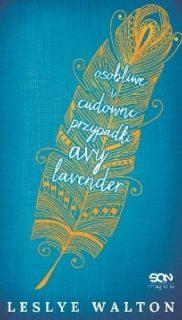 Leslye Walton: Osobliwe icudowne przypadki Avy Lavender