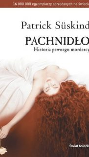 Patrick Süskind: Pachnidło. Historia pewnego mordercy