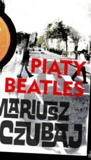 Mariusz Czubaj: Piąty Beatles