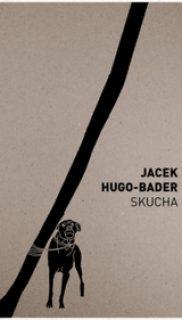 Jacek Hugo-Bader : Skucha