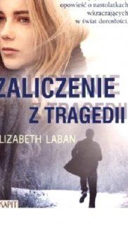 Elizabeth Laban: Zaliczenie ztragedii.