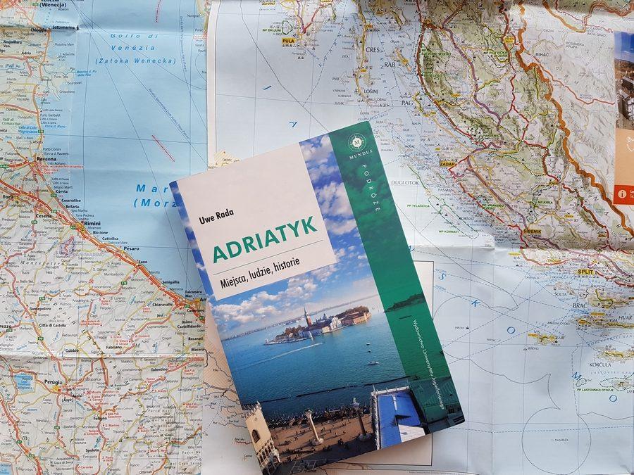 Uwe Rada: Adriatyk. Miejsca, ludzie, historie.