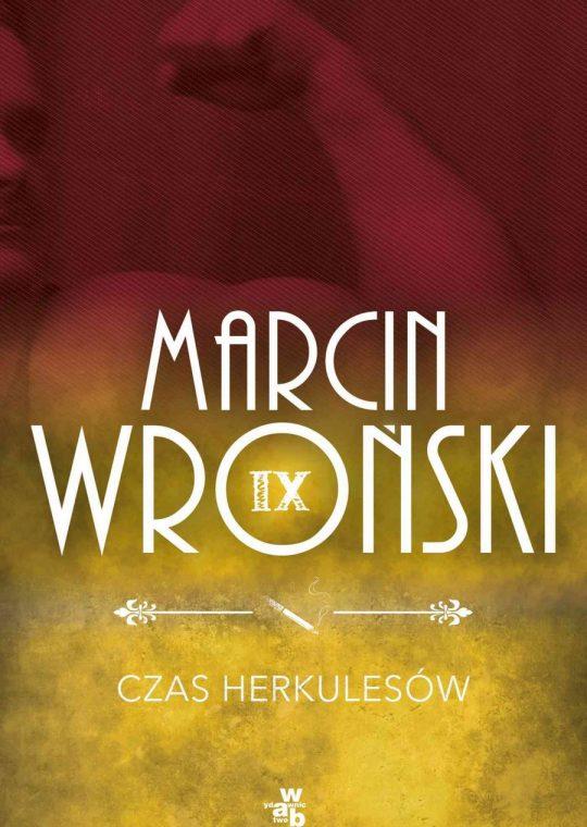 Marcin Wroński: Czas Herkulesów