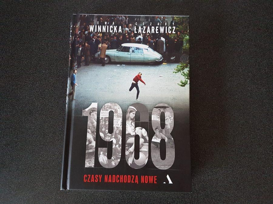 Ewa Winnicka, Cezary Łazarewicz: 1968. Czasy nadchodzą nowe