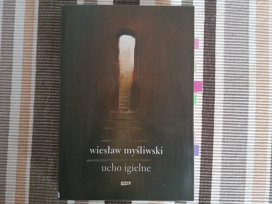 Wiesław Myśliwski: Ucho igielne