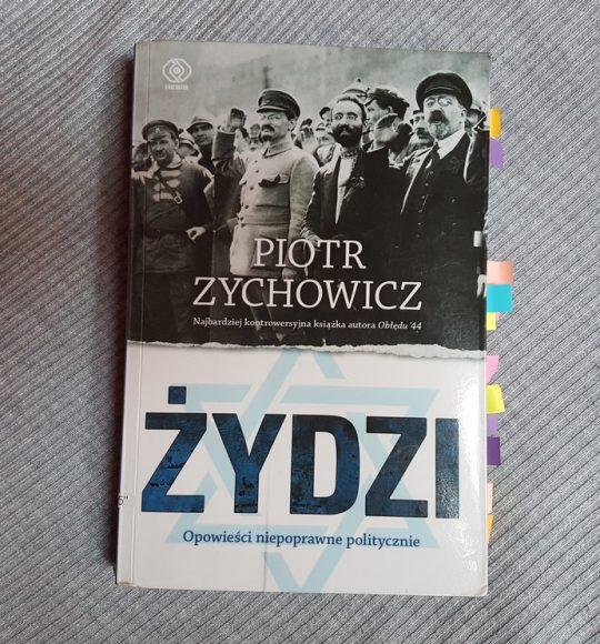 Piotr Zychowicz: Żydzi. Opowieści niepoprawne politycznie