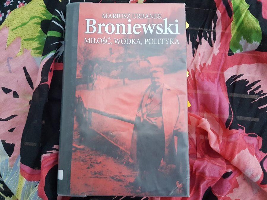 Mariusz Urbanek: Broniewski. Miłość, wódka, polityka