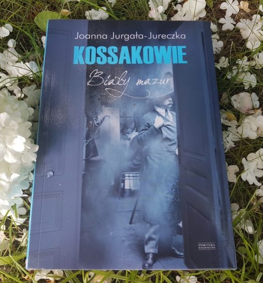 Joanna Jurgała- Jureczka: Kossakowie. Biały mazur