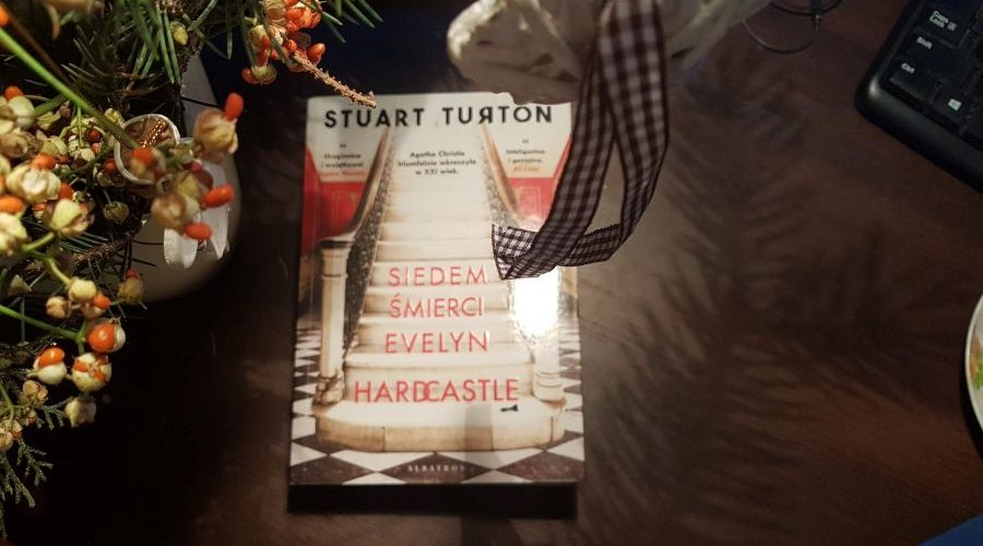 Stuart Turton: Siedem śmierci Evelyn Hardcastle