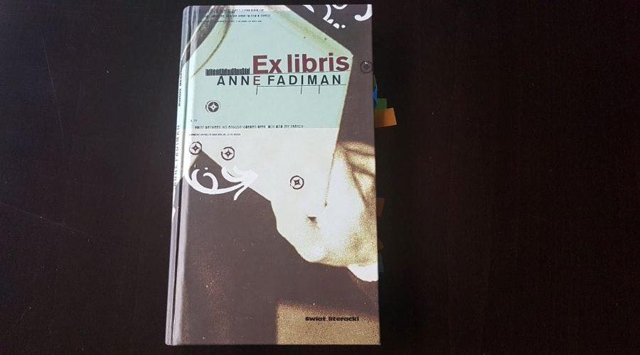 Anne Fadiman: Ex libris.Wyznania czytelnika