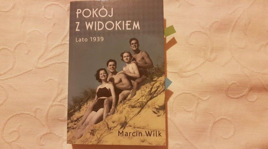 Marcin Wilk: Pokój zwidokiem. Lato 1939