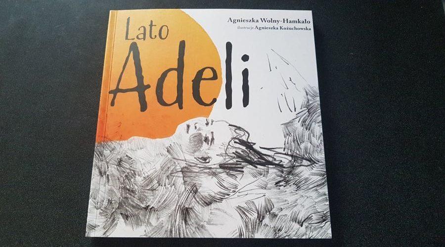 Agnieszka Wolny-Hamkało: Lato Adeli
