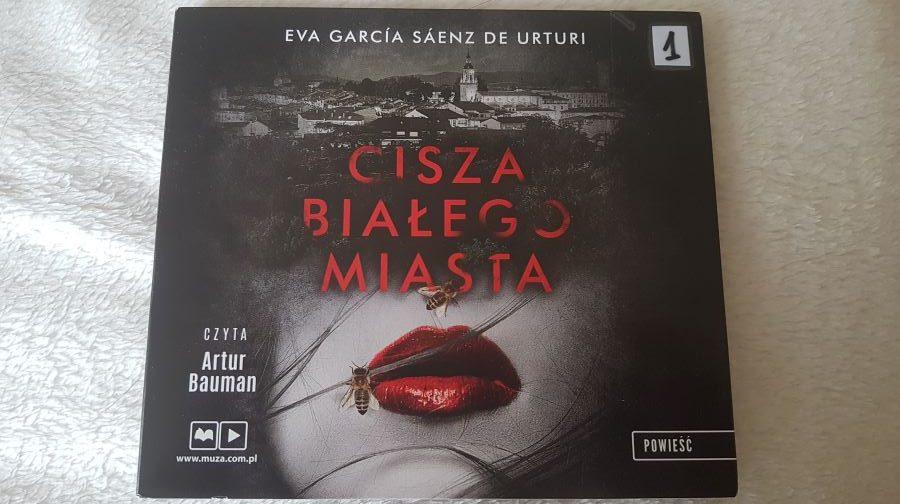 Eva García Sáenz de Urturi: Cisza białego miasta