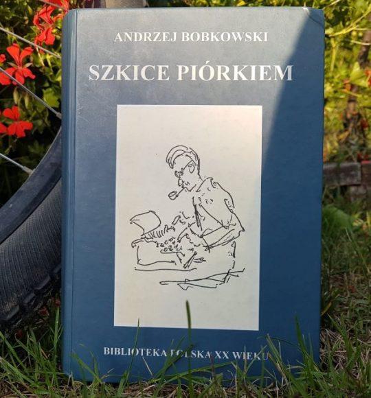 Andrzej Bobkowski: Szkice piórkiem