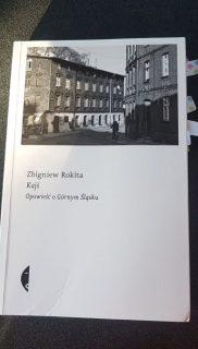 Zbigniew Rokita: Kajś. Opowieść oGórnym Śląsku