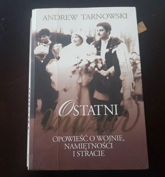 Andrew Tarnowski: Ostatni mazur. Opowieść owojnie, namiętności istracie